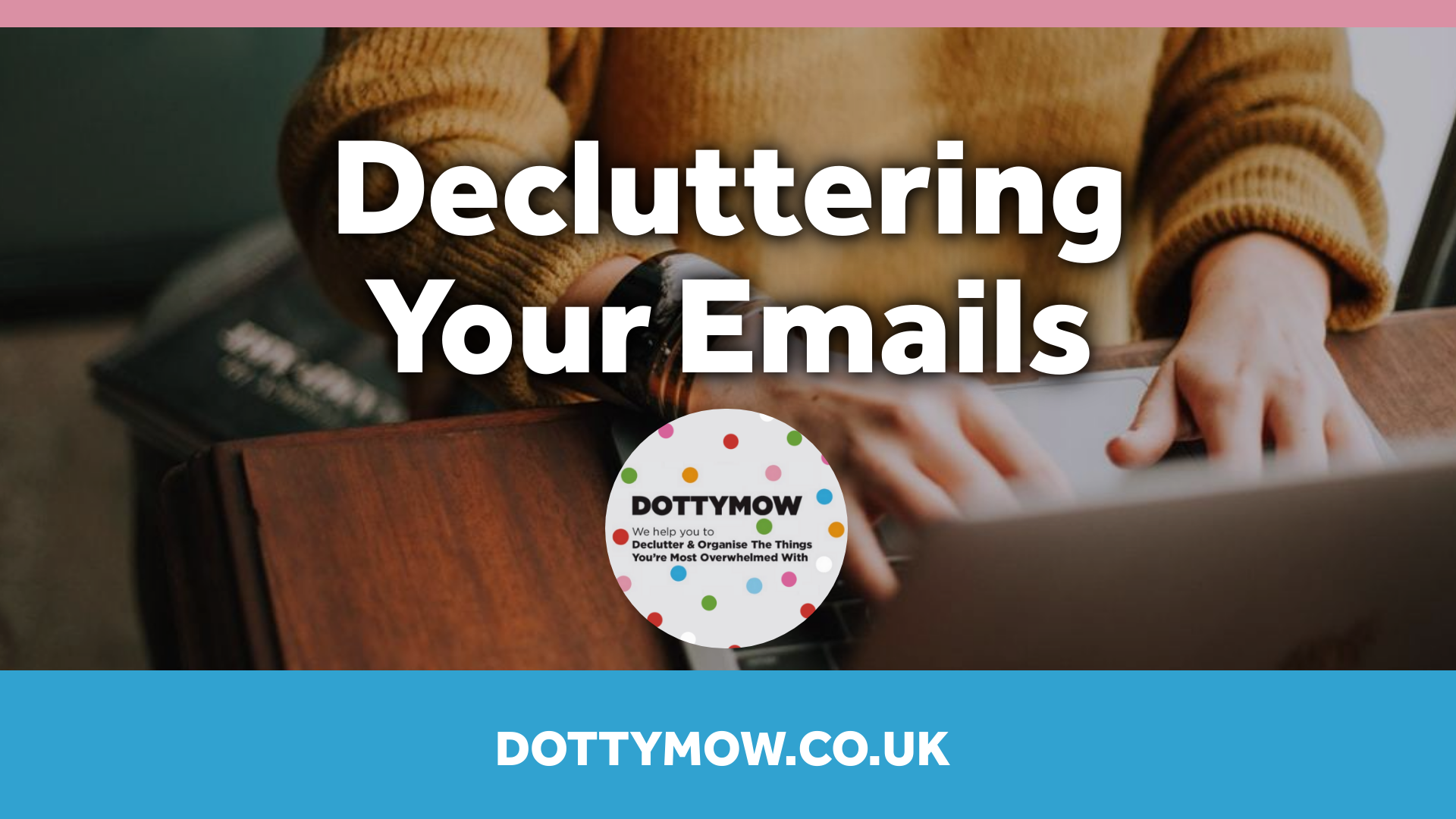 Decluttering Emails, Decluttering and organising services